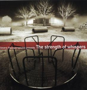 Dimitris Papaspyropoulos Presents: The Strength Of Whispers
