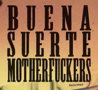 Buena Suerte Motherfuckers