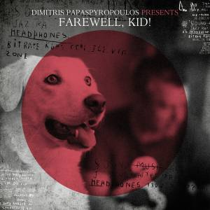 Dimitris Papaspyropoulos Presents Farewell, Kid!